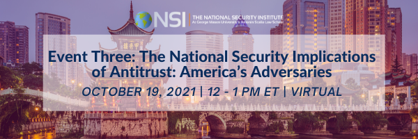 The National Security Implications of Antitrust: America's Adversaries